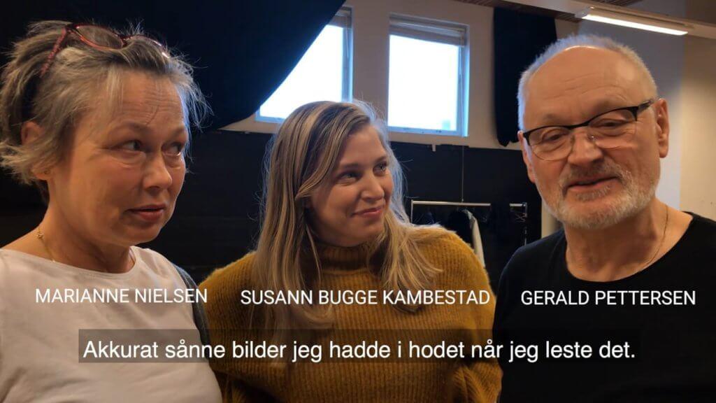 Skuespillerne Marianne Nilsen, Susann Bugge Kambestad og Gerald Pettersen om leseprøve til De Urolige
